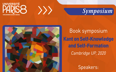Book Symposium on 'Kant on Self-Knowledge and Self-Formation' (CUP, 2020), Université Paris VIII.